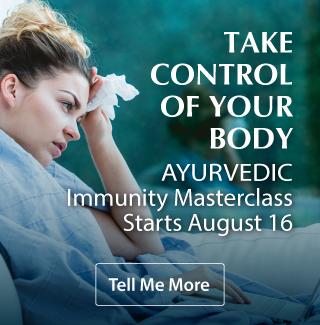 Take control of your body. Ayurvedic Immunity Masterclass